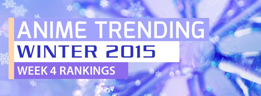Anime-Trending-winter-2015-anime-rankings-week-4